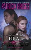Book Cover Image. Title: Dead Heat (Alpha and Omega Series #4), Author: Patricia Briggs