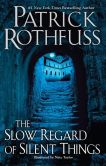 Book Cover Image. Title: The Slow Regard of Silent Things, Author: Patrick Rothfuss