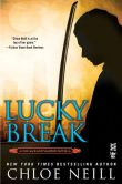 Book Cover Image. Title: Lucky Break, Author: Chloe Neill