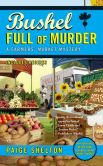 Book Cover Image. Title: Bushel Full of Murder (Farmer's Market Mystery Series #6), Author: Paige Shelton