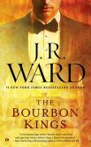 Book Cover Image. Title: The Bourbon Kings, Author: J. R. Ward