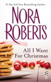 Book Cover Image. Title: All I Want For Christmas (Novella), Author: Nora Roberts