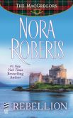 Book Cover Image. Title: Rebellion, Author: Nora Roberts