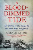 Book Cover Image. Title: A Blood-Dimmed Tide:  The Battle of the Bulge by the Men Who Fought It, Author: Gerald Astor
