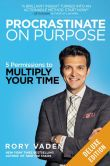 Book Cover Image. Title: Procrastinate on Purpose Deluxe:  5 Permissions to Multiply Your Time, Author: Rory Vaden