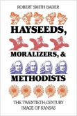 Hayseeds, Moralizers, and Methodists: The Twentieth Century Image of Kansas