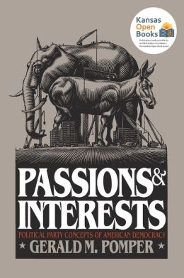 Passions and Interests: Political Party Concepts of American Democracy