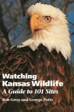 Watching Kansas Wildlife: A Guide to 101 Sites