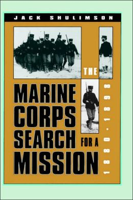 The Marine Corps' Search for a Mission, 1880-1898