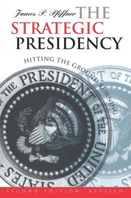 Strategic Presidency: Hitting the Ground Running