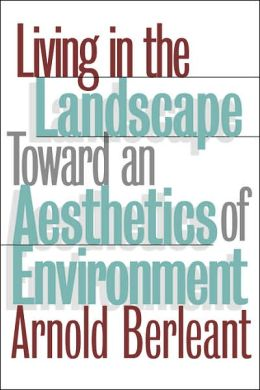 Living in the Landscape: Toward an Aesthetics of the Environment