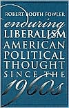 Enduring Liberalism: American Political Thought since the 1960s