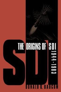 The Origins Of Sdi, 1944-1983