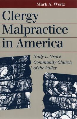 Clergy Malpractice in America: Nally v. Grace Community Church of the Valley