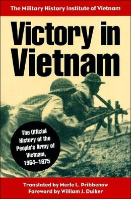 Victory in Vietnam: The Official History of the People's Army of Vietnam,1954-1975 (Modern War Studies Series)