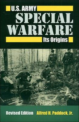 U.S. Army Special Warfare: Its Origins (Modern War Studies Series)