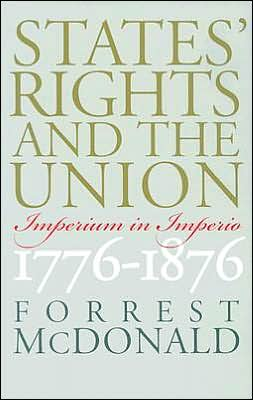 States' Rights and the Union: Imperium in Imperio, 1776-1876