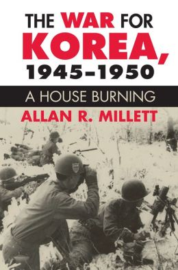 War for Korea, 1945-1950: A House Burning