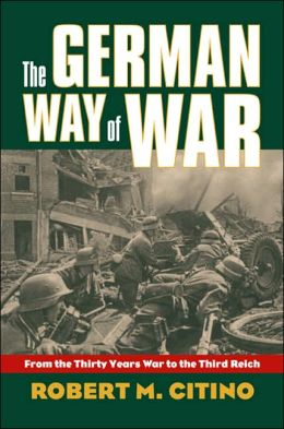German Way of War: From the Thirty Years' War to the Third Reich
