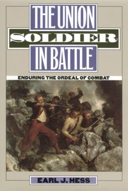 Union Soldier in Battle: Enduring the Ordeal of Combat