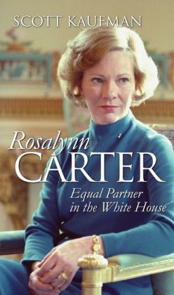 Rosalynn Carter: Equal Partner in the White House