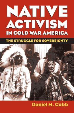 Native Activism in Cold War America: The Struggle for Sovereignty