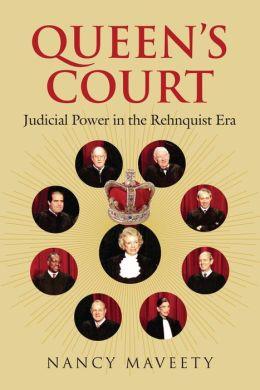 Queen's Court: Judicial Power in the Rehnquist Era