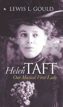 Helen Taft: Our Musical First Lady