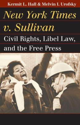 New York Times v. Sullivan: Civil Rights, Libel Law, and the Free Press