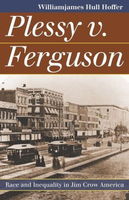 Plessy v. Ferguson: Race and Inequality in Jim Crow America