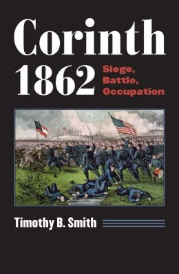 Corinth 1862: Siege, Battle, Occupation
