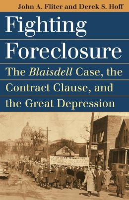 Fighting Foreclosure: The Blaisdell Case, the Contract Clause, and the Great Depression