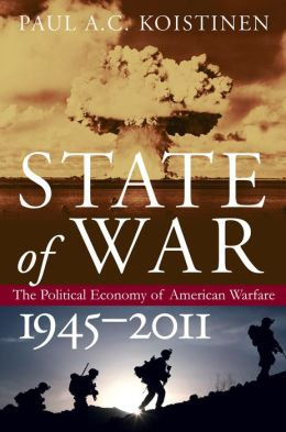 State of War: The Political Economy of American Warfare, 1945-2011