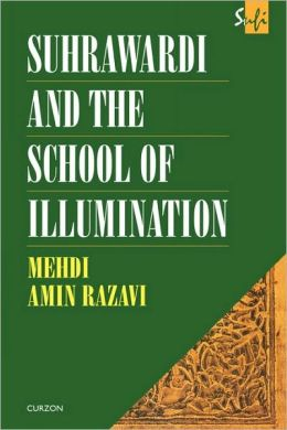 Suhrawardi and the School of Illumination