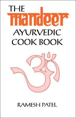The Mandeer Ayurvedic Cookbook