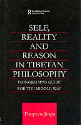 Self, Reality and Reason in Tibetan Philosophy: Tsongkhapa's Quest for the Middle Way