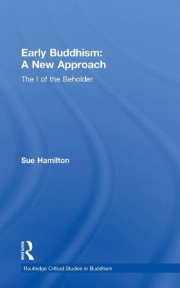 Early Buddhism - a New Approach: The I of the Beholder