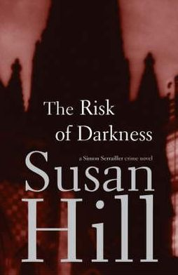 The Risk of Darkness (Simon Serrailler Series #3)