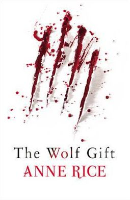 The Wolf Gift (Wolf Gift Chronicles Series #1)