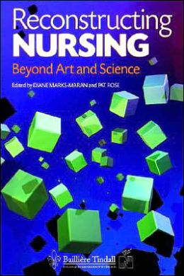 Reconstructing Nursing: Beyond Art and Science