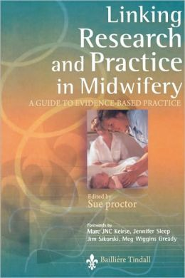 Linking Research and Practice in Midwifery: A Guide to Evidence-Based Practice