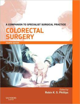 Colorectal Surgery Print & enhanced E-Book: A Companion to Specialist Surgical Practice