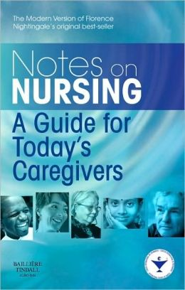 Notes on Nursing: A Guide for Today's Caregivers