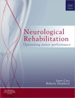 Neurological Rehabilitation: Optimizing motor performance