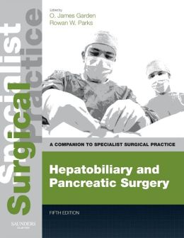 Hepatobiliary and Pancreatic Surgery - Print and E-Book: A Companion to Specialist Surgical Practice