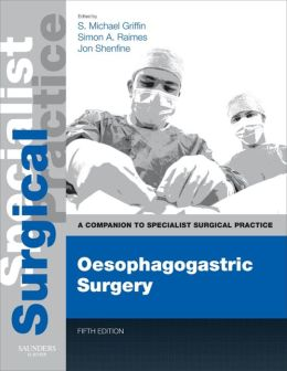 Oesophagogastric Surgery: Companion to Specialist Surgical Practice
