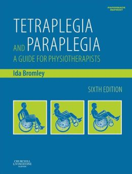 Tetraplegia and Paraplegia (PAPERBACK REPRINT): A Guide for Physiotherapists