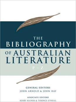 The Bibliography of Australian Literature: Volume 4 P-Z