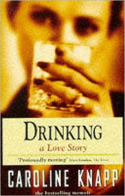 Drinking : A Love Story