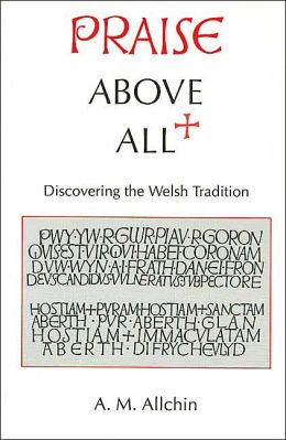Praise Above All: Discovering the Welsh Tradition